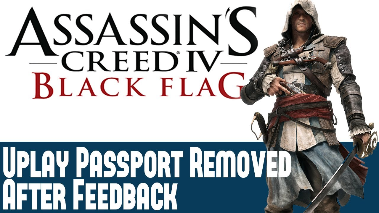Assassins Creed 4 Black Flag News  Ac 4 Uplay Passport Requirement  Scrapped After Feedback