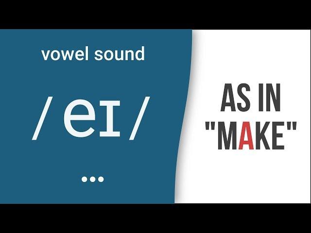Vowel Sound / eɪ / as in