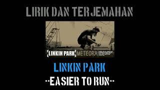 Easier To Run - Linkin Park (lirik terjemahan)