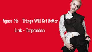 Agnez Mo - Things will get better | Lyrics dan terjemahan