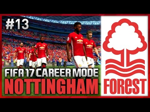 FA CUP FINAL!!! NOTTINGHAM FOREST CAREER MODE #13 (FIFA 17)