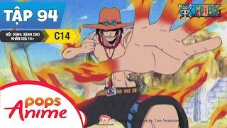 One Piece Tập 94 - Cuộc Hội Ngộ Của Những Anh Hùng - Hỏa Thảo Quyền Ace! - Hoạt Hình Tiếng Việt