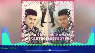 Dj shivcharan remix haryanvi song