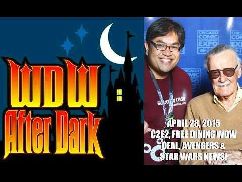 WDW After Dark: April 28, 2015 - C2E2, Free Dining WDW Deal, Avengers and Star Wars News