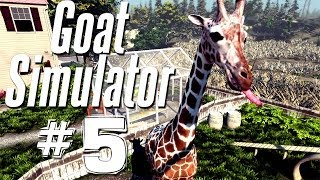 THE MAJESTIC GIRAFFE | Goat Simulator - Part 5
