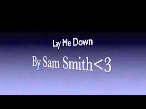 Lay Me Down-Sam Smith Ft.John Legend (Lyrics)