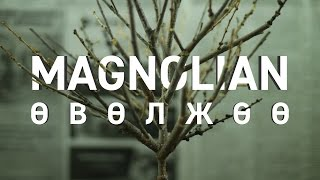 Music video of Magnolian