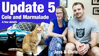 Cole and Marmalade Update 5