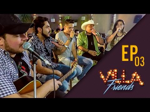 Villa Friends - Humberto e Ronaldo, Israel e Rodolffo e Rafaela Miranda (Episódio 03)