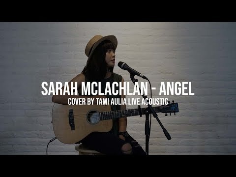 Sarah McLachlan - Angel Cover By Tami Aulia Live Acoustic