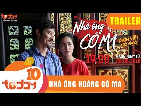 [TRAILER] NHÀ ÔNG HOÀNG CÓ MA | TODAYTV