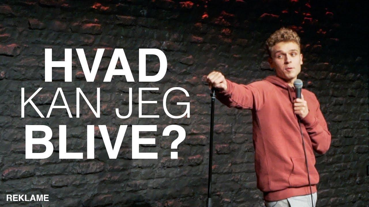Hvad kan jeg blive? Stand-up komiker - YouTube