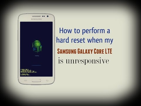 Samsung Galaxy Core LTE - How to perform hard reset when Galaxy Core LTE is unresponsive