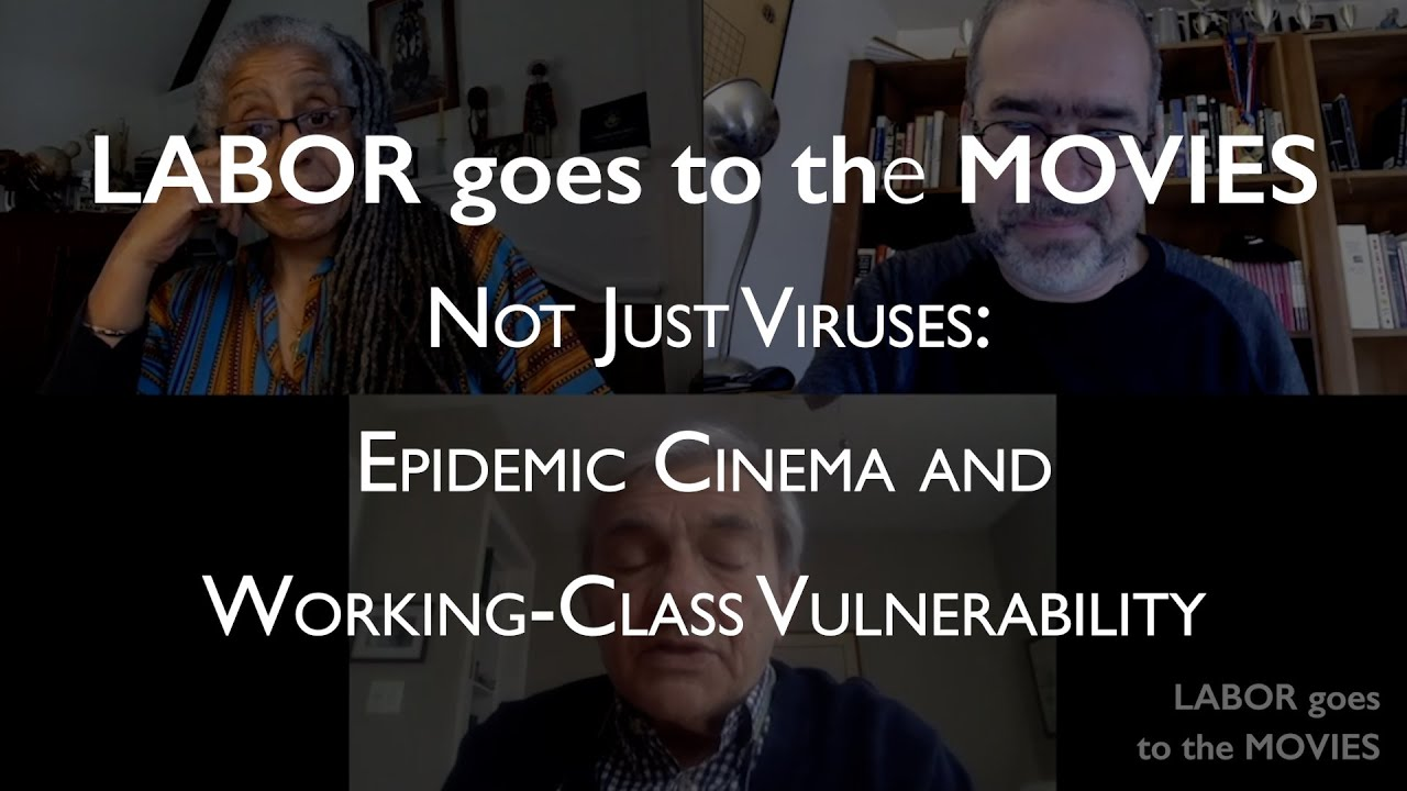 Not Just Viruses: Epidemic Cinema and Working-Class Vulnerability - Labor Goes to the Movies