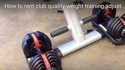 How to rent club quality weight training adjustable dumbbells the Bowflex SelectTech 552