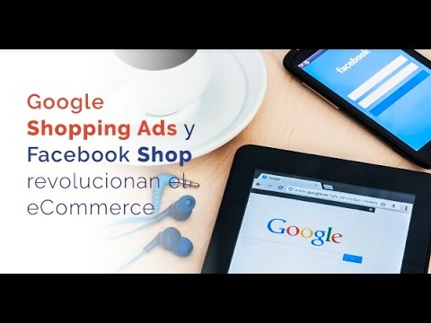 eForo: Google Shopping Ads y Facebook Shop revoluciona el eCommerce
