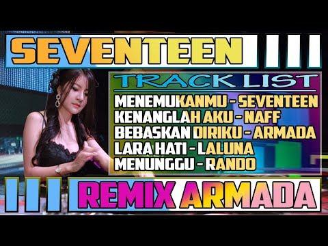 dj-remix-menemukanmu---seventeen,-kenanglah-aku---naff