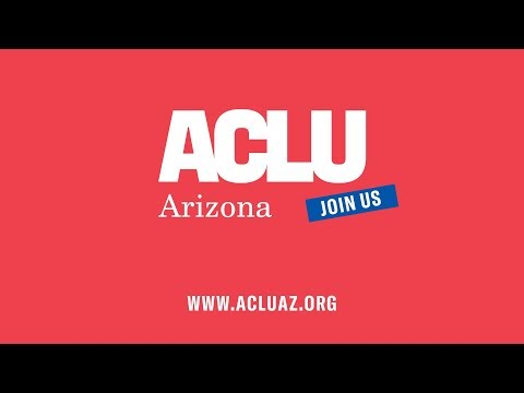 Thank you for believing in the ACLU of Arizona.