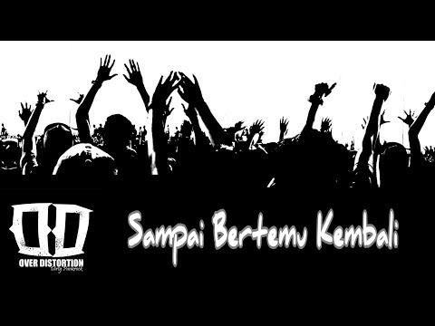 Over Distortion - Sampai Bertemu Kembali (Official Audio Lyric)