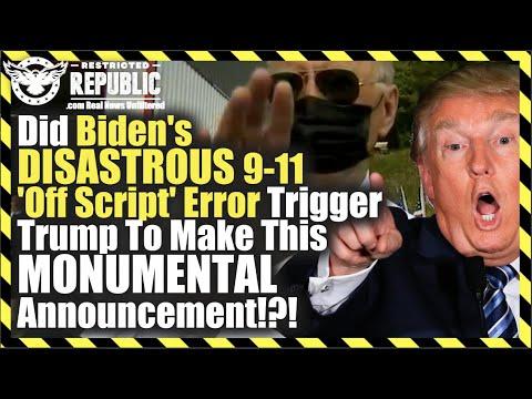 Did Biden's DISASTROUS 9-11 'Off Script' Error Trigger Trump To Make This MONUMENTAL