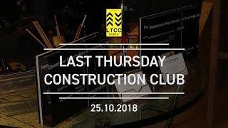 Last Thursday Construction Club North - October 2018