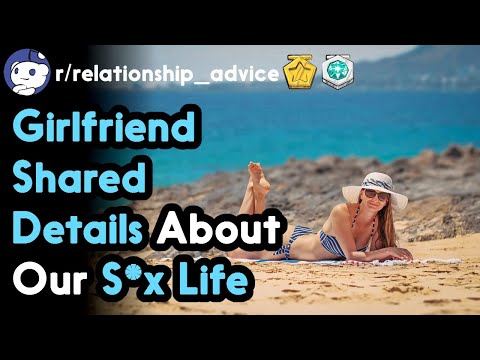 Girlfriend Shared Details About Our S*x Life (r/relationship_advice Top Posts   Reddit Stories)