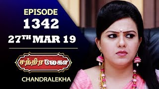 CHANDRALEKHA Serial | Episode 1342 | 27th March 2019 | Shwetha | Dhanush | Nagasri |Saregama TVShows