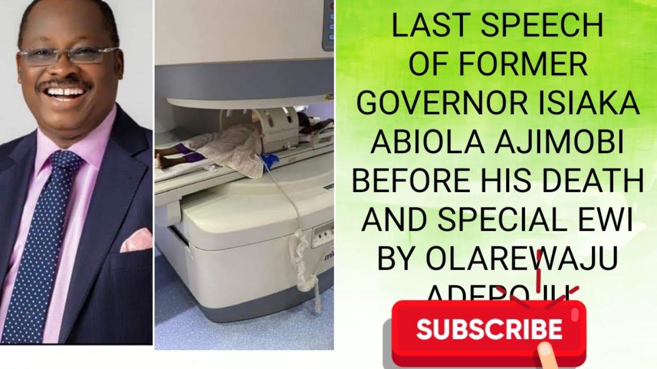 LAST SPEECH OF FORMER GOVERNOR ISIAKA ABIOLA AJIMOBI BEFORE HIS DEATH AND SPECIAL EWI BY OLANREWAJU