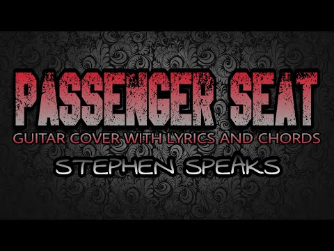 Passenger Seat - Stephen Speaks (Guitar Cover With Lyrics & Chords)