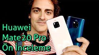 Huawei Mate 20 Pro ön inceleme - Her Şeyin Olduğu Telefon
