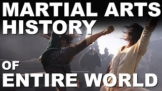 The History of Martial Arts of the Entire World • Brief Martial Arts