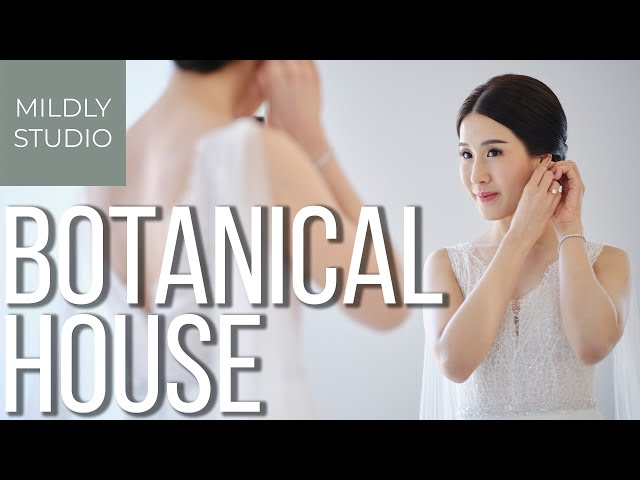 Wedding Cinematography @ The Botanical House by mildly studio วีดีโองานแต่ง