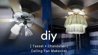 DIY: Tassel Chandelier - Ceiling Fan Transformation