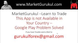 This App not available in your country - MarketGurukul App Solved