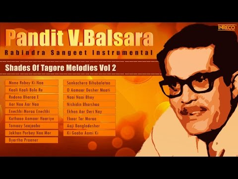 V Balsara Evergreen Rabindra Sangeet | Rabindra Sangeet  | Best of Tagore Songs by V Balsara