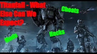 """Titanfall Cheats and Mods"" - What Can We Expect (Titanfall Gameplay)"