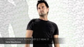 Ferhat Göçer-Esirinim ( Murat Uyar Remix 2012 )Yeni!!