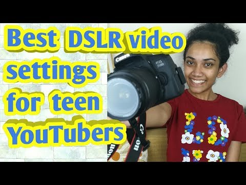 Best DSLR video settings for teenage youtubers [Samiha's Teenpedia Bangla]