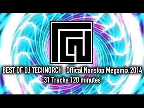 BEST OF DJ TECHNORCH NONSTOP MEGAMIX 2014