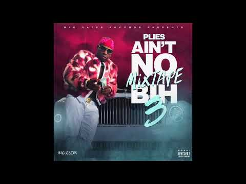 Plies - Above Ground Ain&39;t No Mixtape Bih 3