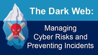 The Dark Web: Managing Cyber Risks and Preventing Incidents