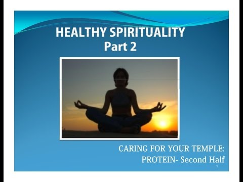 Healthy Spirituality 03 Protein, Part 2