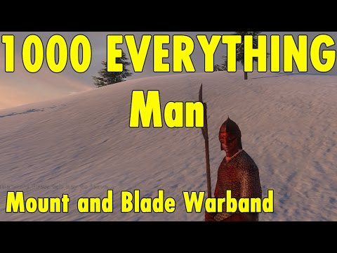 1000 Everything Man   Mount and Blade Warband   xBeau Gaming