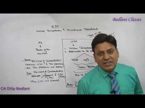 Income Tax : AY 18-19 : ICDS : Lecture 1 : Income Computation & Disclosure Standards
