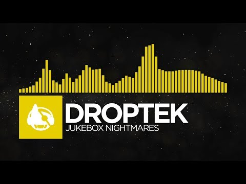 [Electro] - Droptek - Jukebox Nightmares
