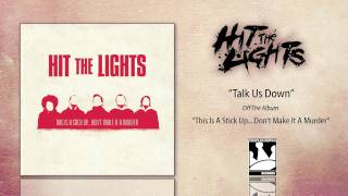 Watch Hit The Lights Talk Us Down video