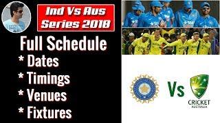 India vs Australia 2018 Schedule | India Tour Of Australia 2018 | India vs Australia Time Table
