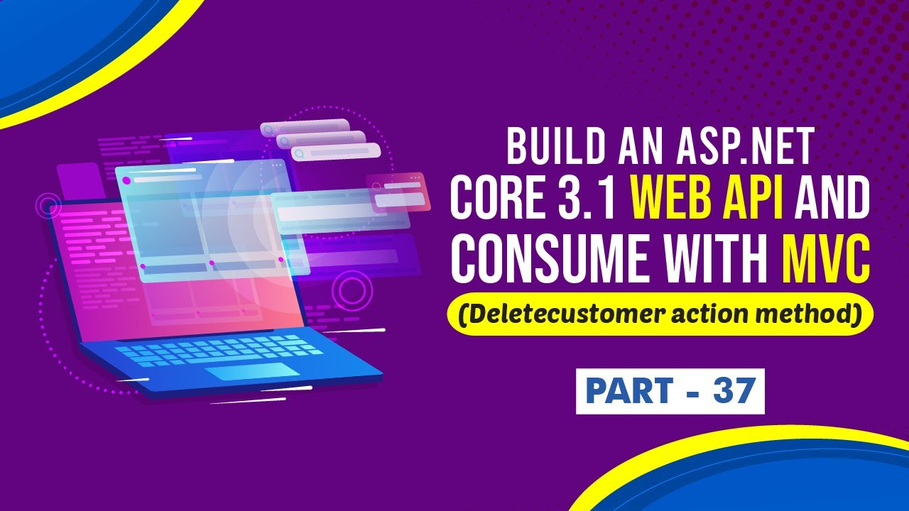 Build ASP NET Core 3 1 Web API Consume with MVC Create (DeleteCustomer Method) - [Part 37]