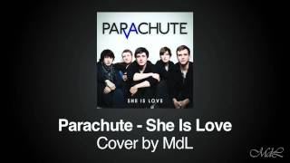 "Parachute - ""She Is Love"" (Cover by MdL)"