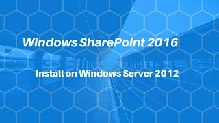 SharePoint 2016 Installation and setup